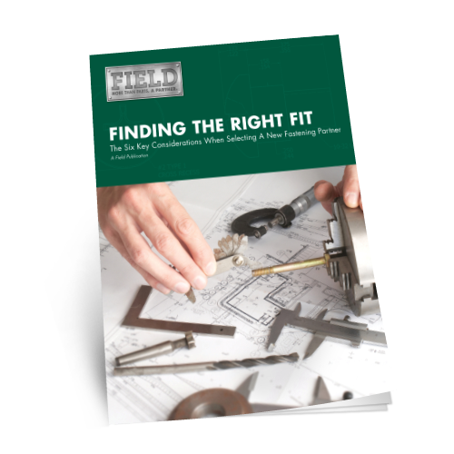 Finding the Right Fit: The Six Key Considerations When Selecting a New Fastening Partner